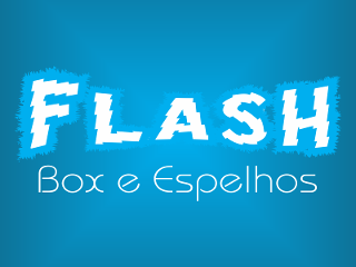 Vidraçaria Flash Box